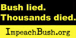 Bush Lied: Thousands Died: ImpeachBush.org